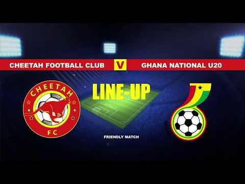 CHEETAH FOOTBALL CLUB LINE UP AGAINST GHANA U20