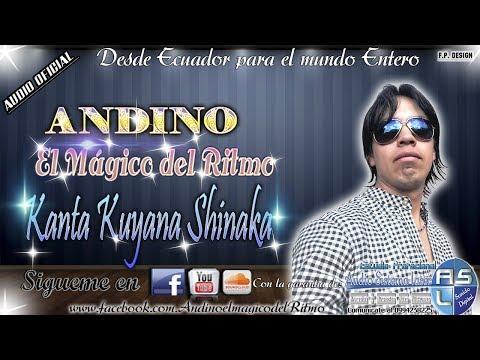 Andino El Mágico del Ritmo  - Kanta Kuyana Shinaka (AUDIO OFICIAL)