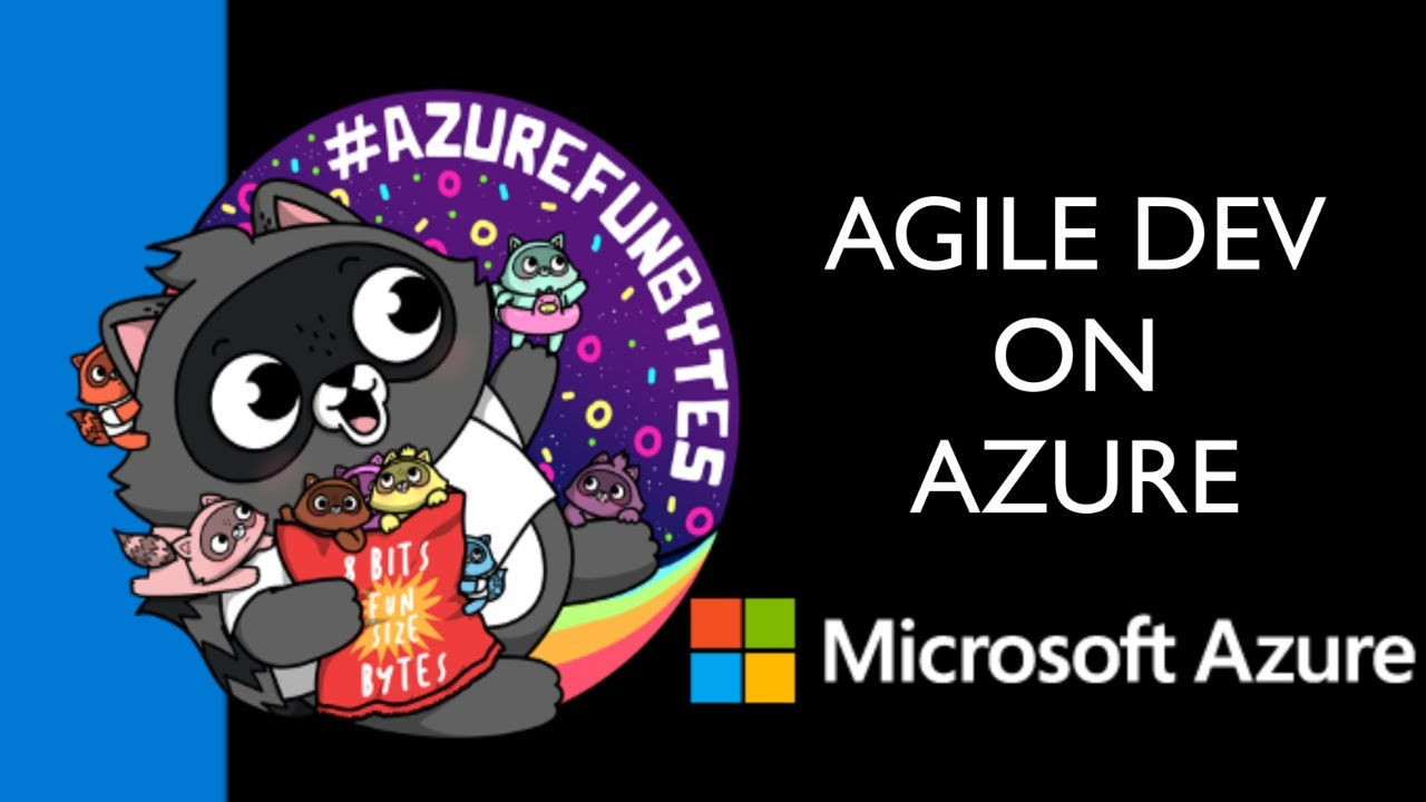 AzureFunBytes Episode 31 - Intro to Agile Development with @AbelSquidHead