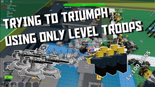 Trying to Triumph using LEVEL TROOPS [TOWER DEFENSE SIMULATOR ROBLOX]