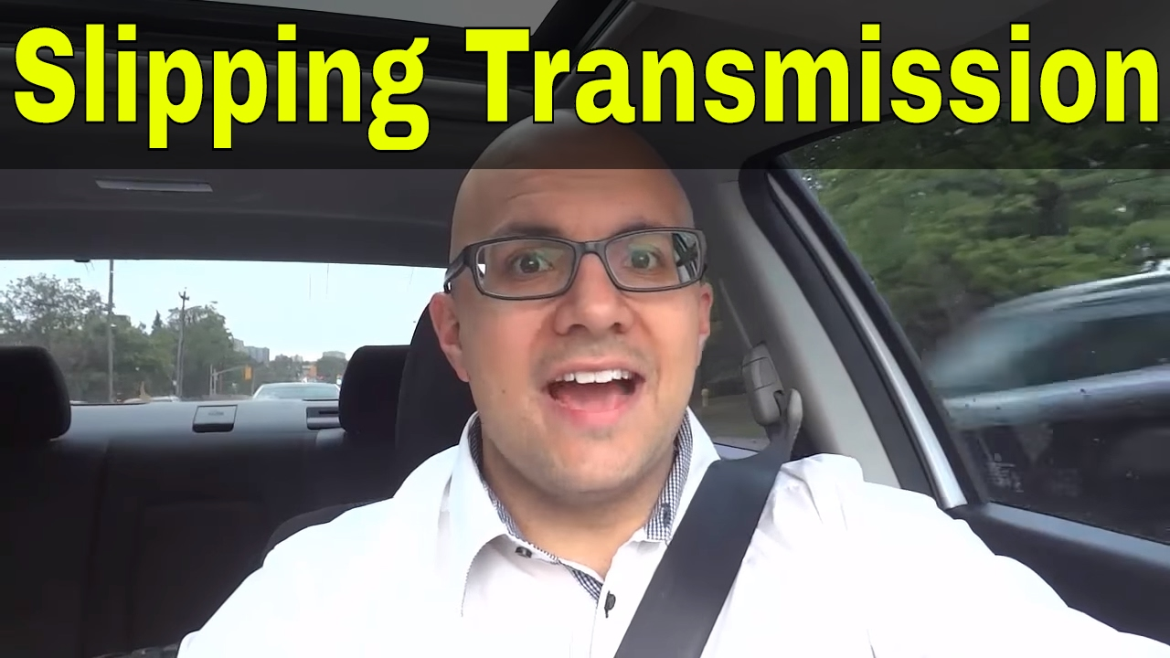 Transmission Slipping Signs >> Slipping Transmission Symptoms How To Tell If An Automatic Transmission Is Slipping