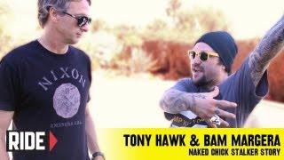 Bam Margera Tells Tony Hawk The Naked Stalker Chick Story