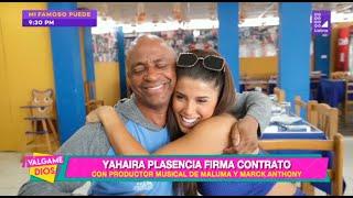 Yahaira Plasencia Firma Contrato Con Productor Musical De Maluma Y Marc Anthony - Válgame Dios