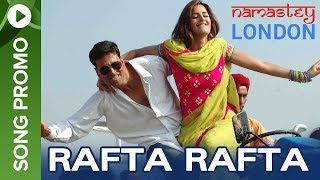 Rafta Rafta (Song Preview) | Namastey London | Akshay Kumar & Katrina Kaif