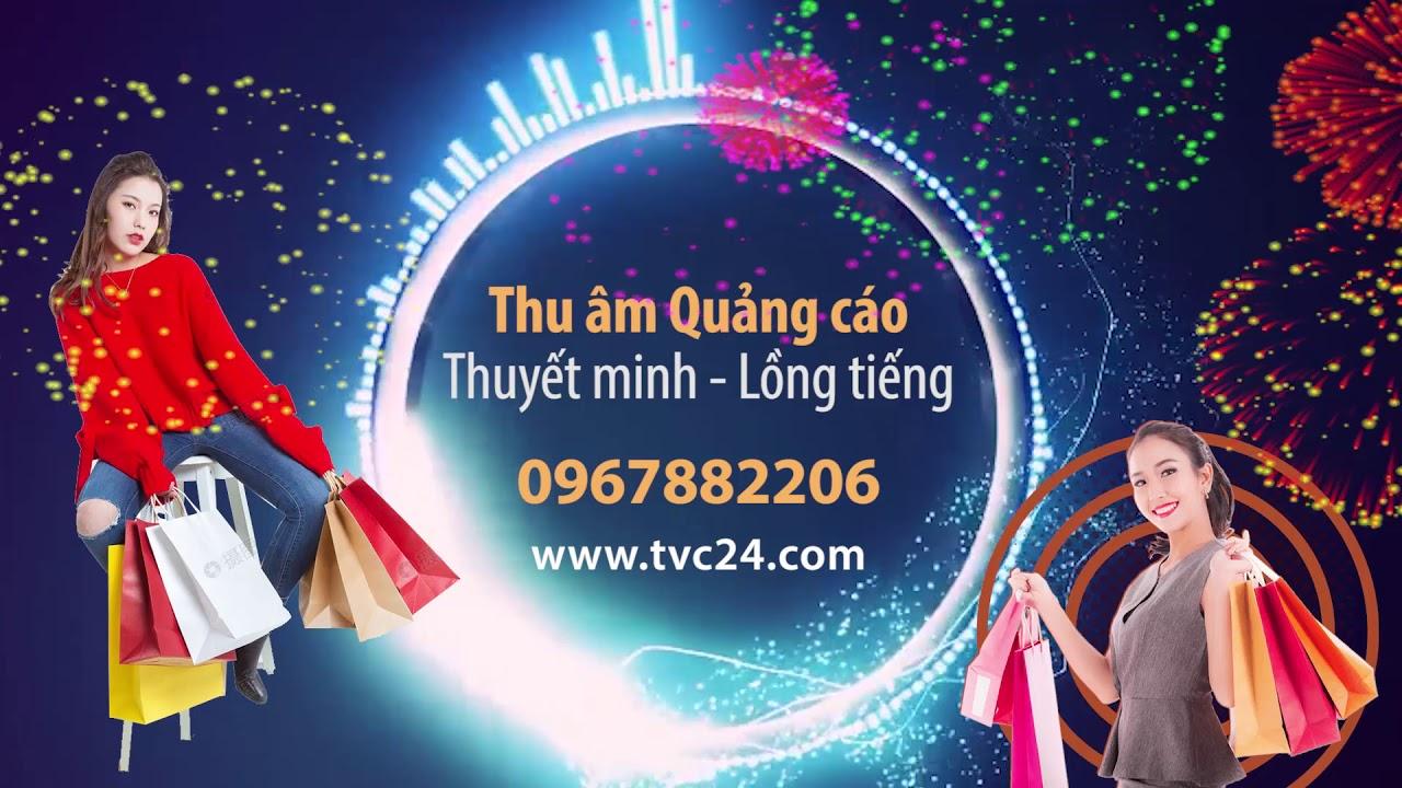 GHI ÂM QUẢNG CÁO, PHÁT LOA RAO VẶT, KHAI TRƯƠNG, KHUYẾN MẠI, SỰ KIỆN tvc24.com