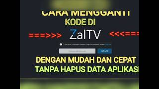 Cara Mengganti Kode Zaltv Dengan Cepat Tanpa Hapus Data Aplikasi