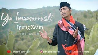 Ipung Zeam - Ya Imamarrusli (Official Music Video)