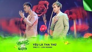 Liên khúc: Yêu Là Tha Thứ, Đếm Ngày Xa Em  - Only C, Lou Hoàng | Gala Nhạc Việt 10 (Official)