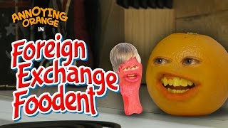 Annoying Orange - Foreign Exchange Foodent