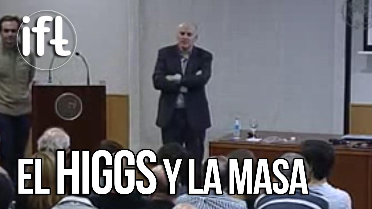 La Partícula de Higgs y el Misterio de la Masa (Alberto Casas)