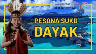 Pesona Suku Dayak     Gadis Dayak Kalimantan Yang Cantik     Borneo Yang Kaya Alam Dan Budaya