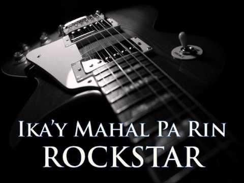 ROCKSTAR - Ika'y Mahal Pa Rin [HQ AUDIO]