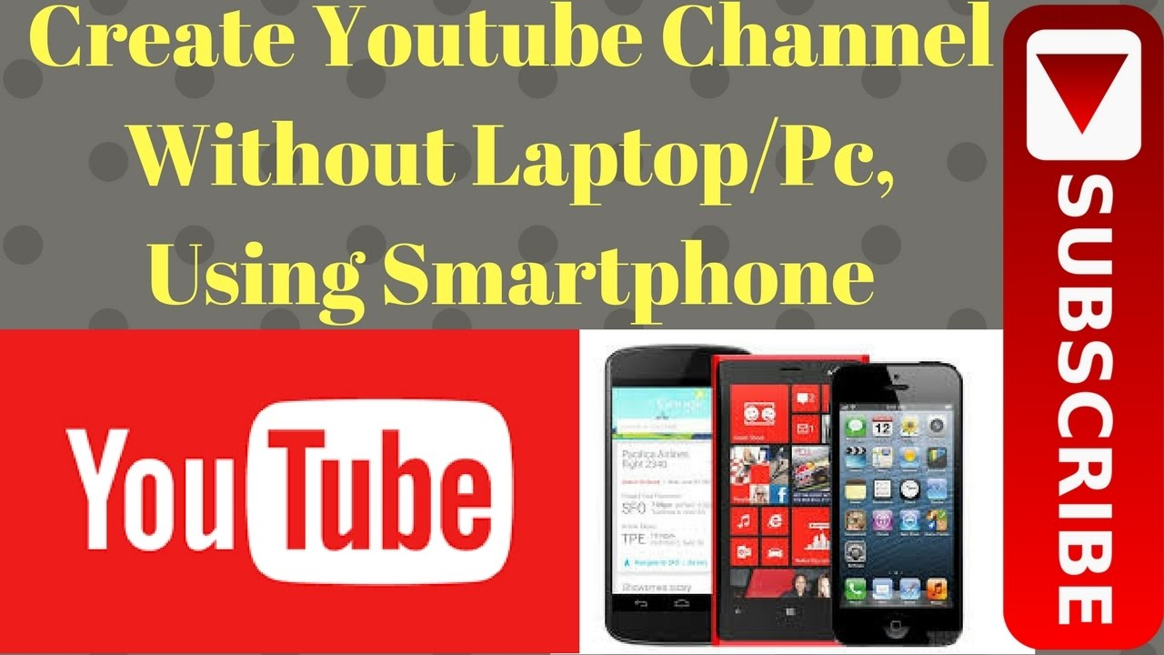 how to create a youtube channel on phone