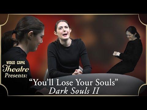 "Video Game Theatre Presents: DARK SOULS II, ""You'll Lose Your Souls"" (2014)"