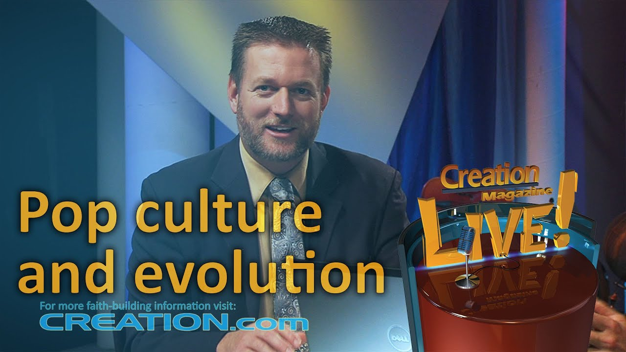Evolution and pop culture (Creation Magazine LIVE! 3-19) by CMIcreationstation