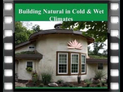 Natural Building in Cold & Wet Climates Webinar