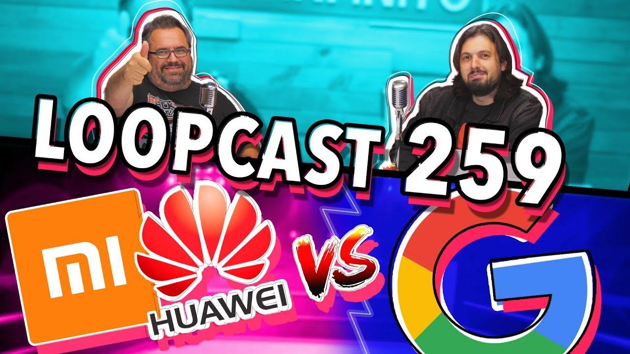 Download XIAOMI E HUAWEI CONTRA O GOOGLE! Loopcast 259!