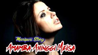 'Amamba Ahinggi Meisa' || Manipuri Story || Manipuri Wari Pambi
