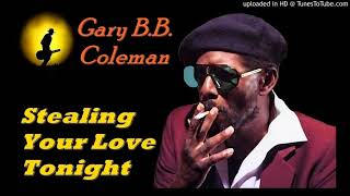 Gary B.B. Coleman - Stealing Your Love Tonight (Kostas A~171)