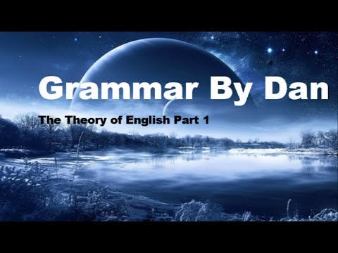 (Grammar Basics) The Theory of English Part 1