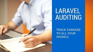 Laravel Auditing Package: Track all Your Model Changes