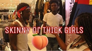 which Do You Prefer SKINNY OR THICK GIRLS?? | PUBLIC INTERVIEW!