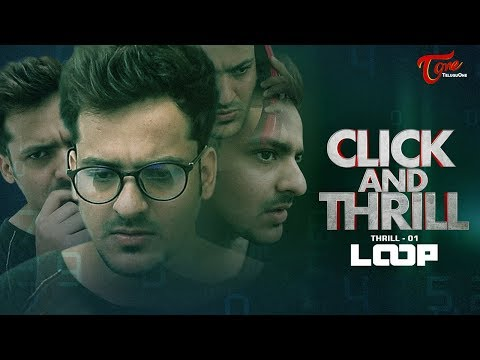 CLICK and THRILL || 1- LOOP || Fictional WebThrills | By Harsha Annavarapu