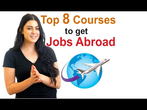 Work Abroad – Top 8 Courses to get Overseas Jobs
