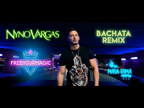 Nyno Vargas - Mala Fama (Bachata Remix) Free Your Magic