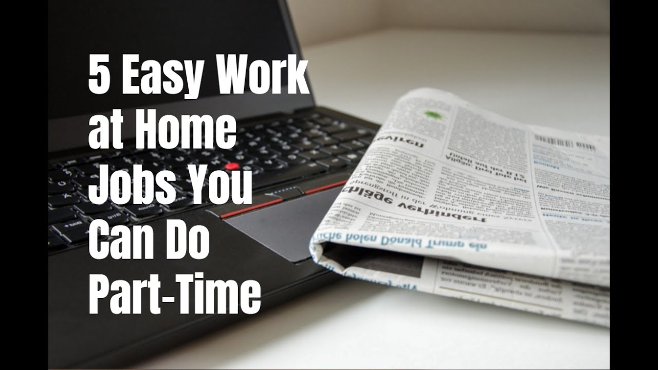Easy Part Time Jobs To Do At Home