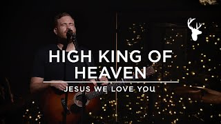 High King of Heaven / Jesus We Love You - The McClures | Moment