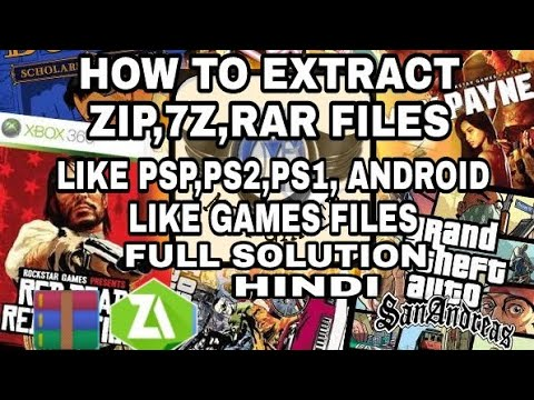 HOW TO EXTRACT |ZIP,7Z,RAR GAMES LIKE PSP,PS1,PS2 , ANDROID AND ETC FILES| FULL SOLUTION MUST WATCH!
