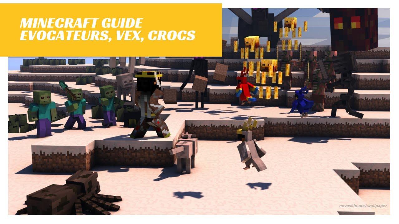 Minecraft 9.96.9 Guide Vex Evocateur Crocs