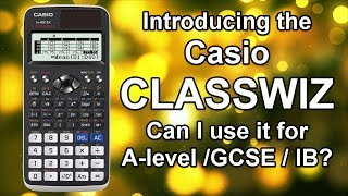 Casio classwiz - Intro Guide - Can I use for GCSE / A Level / IB? A quick review FX-991EX FX-570EX