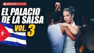 EL PALACIO DE LA SALSA Vol.3 - 100% CUBAN CLASSIC HITS  Lo Mejor de la Timba Cubana