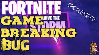FORTNITE   SURVIVE THE STORM - GAME BREAKING GLITCH - EPIC PLEASE FIX!!!