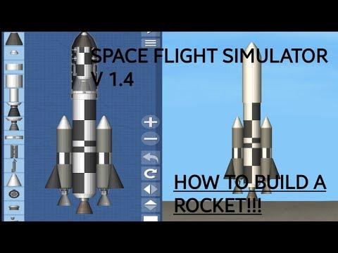 HOW TO BUILD A ROCKET IN SPACEFLIGHT SIMULATOR V 1.4!! | Spaceflight Simulator