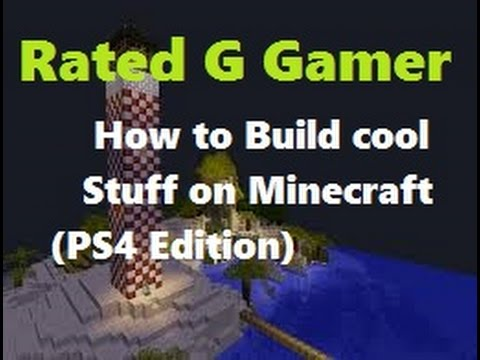 How to build cool stuff in Minecraft (PS4 Edition) - YouTube