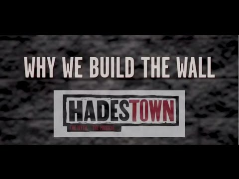 Hadestown: Why We Build The Wall #NoWalls