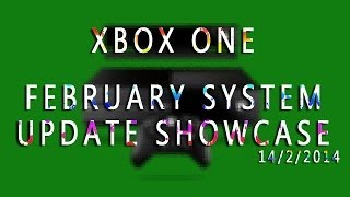 Xbox One: February System Update Showcase