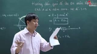 Hướng Dẫn Giải Đề Thi Đại Học Môn Vật Lý Khối A,A1 Năm 2014 - Thầy Lê Tiến Hà