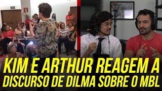 Kim e Arthur reagem a discurso de Dilma sobre o MBL
