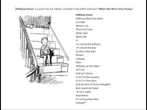 "'Halfway Down' is a poem by A.A. Milne, included in the 1924 collection ""When We Were Very Young."""
