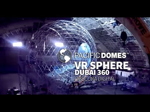 Pacific Domes Virtual Reality VR Sphere, 360 Immersion, Dubai 360 – VIDEO