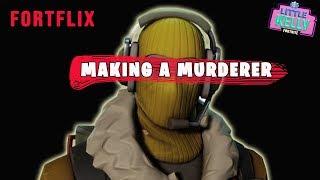 MAKING A MURDERER - Fortnite Short Film / Little Kelly