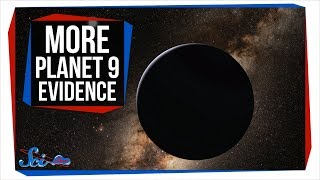 New Evidence for Planet 9! | SciShow News