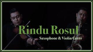 Rindu Rosul - Bimbo (saxophone & Violin Cover)