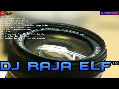 LOST CONTROL ALAN WALKER REMIX 2019 DJ RAJA ELF™ BATAM ISLAND