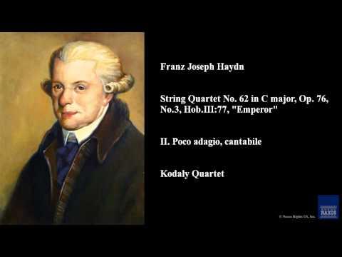 Franz Joseph Haydn, String Quartet No. 62 in C major, Op. 76, No. 3, Hob.III:77,