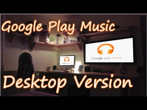 Google Play Music || Desktop Version